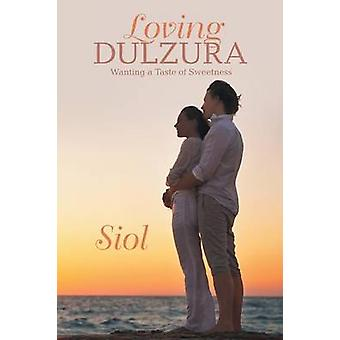 Loving Dulzura by Siol