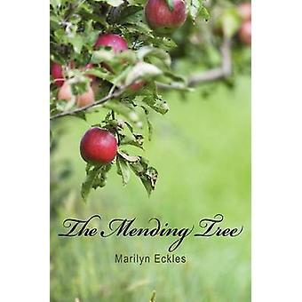 The Mending Tree by Eckles & Marilyn