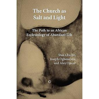 The Church as Salt and Light - Path to an African Ecclesiology of Abun