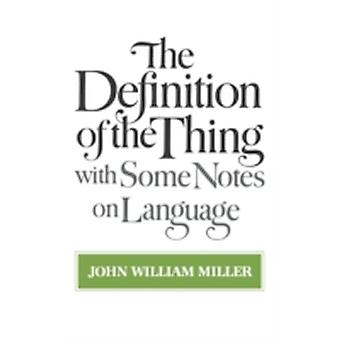 The Definition of the Thing With Some Notes on Language by Miller & John William