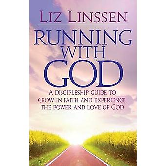 Running with God A Discipleship Guide to Grow in Faith and Experience the Power and Love of God by Hill OShea & Dr. Liz