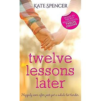 Twelve Lessons Later by Spencer & Kate