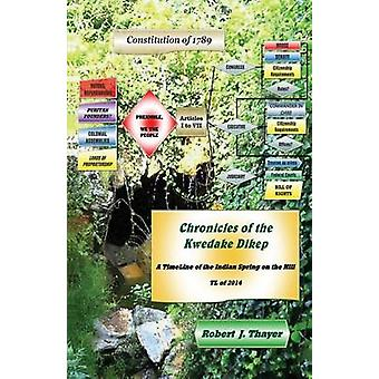 Chronicles of the Kwedake Dikep A TimeLine of the Indian Spring on the Hill TL of 2014 by Thayer & Robert J