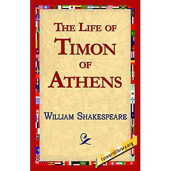 The Life of Timon of Athens by Shakespeare & William