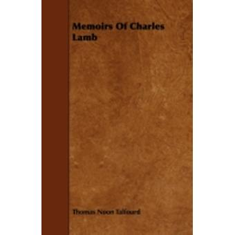 Memoirs of Charles Lamb by Talfourd & Thomas Noon