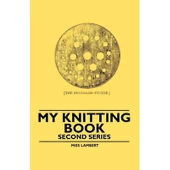 My Knitting Book  Second Series by Lambert & Miss
