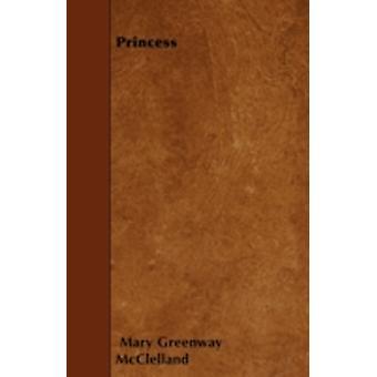 Princess by McClelland & Mary Greenway