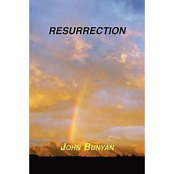 Resurrection by Bunyan & John