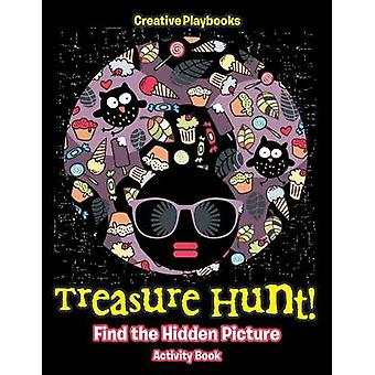 Treasure Hunt Find the Hidden Picture Activity Book by Creative Playbooks