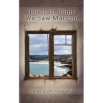 The Last Time We Saw Marion by ScottTownsend & Tracey
