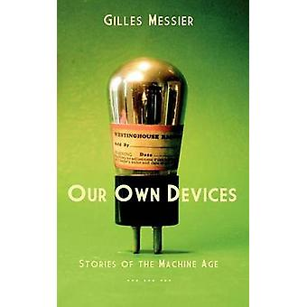 Our Own Devices by Messier & Gilles