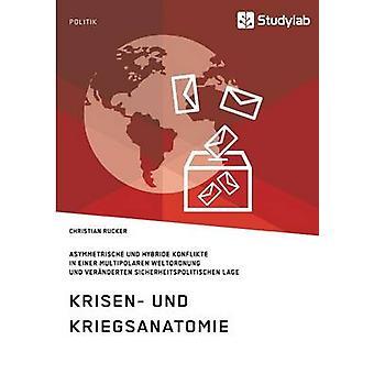Krisen und Kriegsanatomie im 21. Jahrhundert by Rucker & Christian