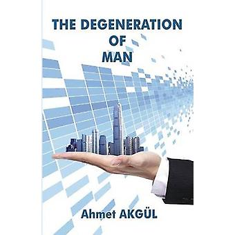 The Degeneration of Man by Akgul & Ahmet