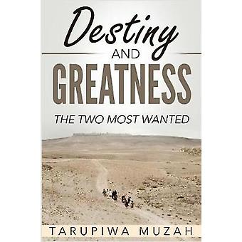 Destiny and Greatness The Two Most Wanted by Muzah & Tarupiwa