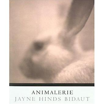Animalerie by Jayne Hinds Bidaut - John C. Wood - Bill Wittliff - 978