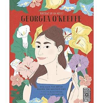 Portrait of an Artist - Georgia O'Keeffe by Alice Wietzel - 9780711248