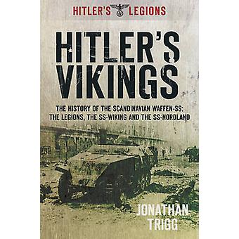 Hitler's Vikings - The History of the Scandinavian Waffen-SS - The Legi