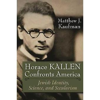 Horace Kallen Confronts America - Jewish Identity - Science - and Secu