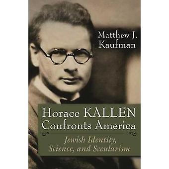 Horace Kallen se enfrenta a Estados Unidos - Identidad Judía - Ciencia - y Secu