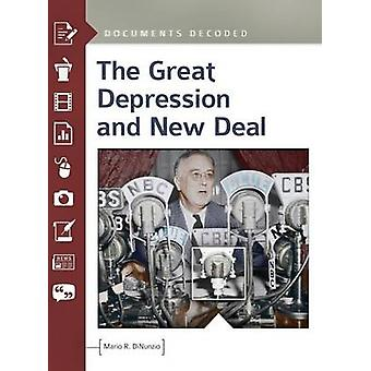 The Great Depression and New Deal - Documents Decoded by Mario R. DiNu