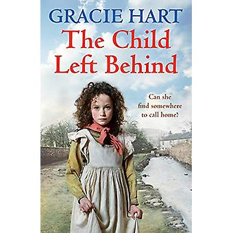 The Child Left Behind by Gracie Hart - 9781785038037 Book