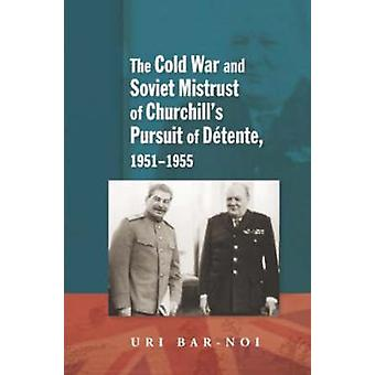 Cold War and Soviet Mistrust of Churchill's Pursuit of Detente - 1951