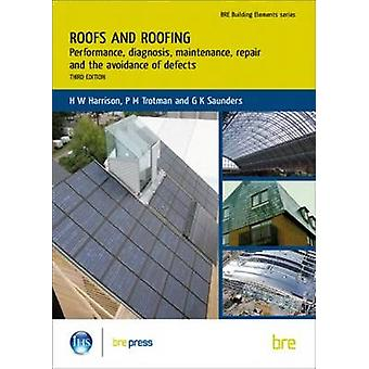 Roofs and Roofing - Performance - Diagnosis - Maintenance - Repair and