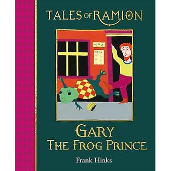 Gary the Frog Prince by Hinks & Frank