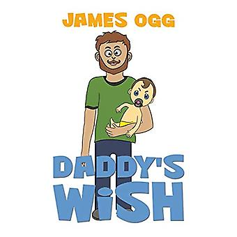 Daddy's Wish by James Ogg - 9781787105881 Book