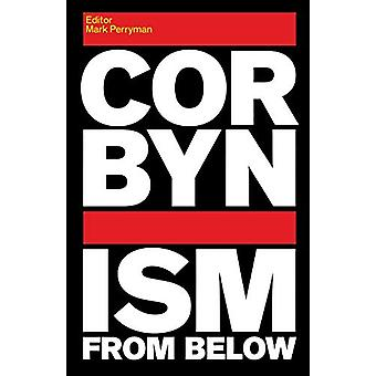 Corbynism from Below by Mark Perryman - 9781912064250 Book