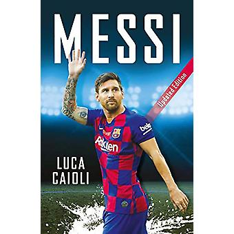 Messi - Updated Edition by Luca Caioli - 9781785785818 Book