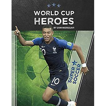World Cup Heroes by Sam Moussavi - 9781641856300 Book