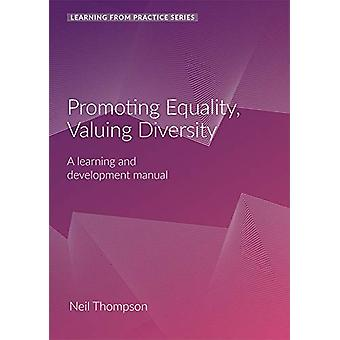 Promoting Equality - Valuing Diversity - A Learning and Development Ma