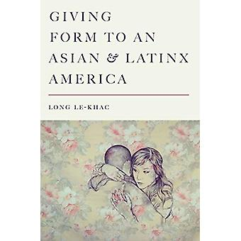 Giving Form to an Asian and Latinx America by Long Le-Khac - 97815036