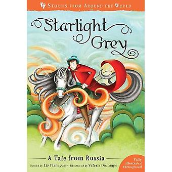 Starlight Grey - A Tale from Russia by Liz Flanagan - 9781782858454 Bo
