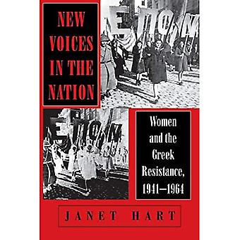 New Voices in the Nation: Women and the Greek Resistance, 1941-1964 (The Wilder House Series in Politics, History and Culture)