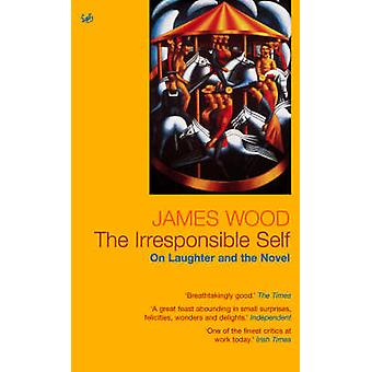 The Irresponsible Self by Wood & James