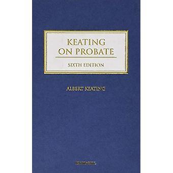 KEATING ON PROBATE by ALBERT KEATING