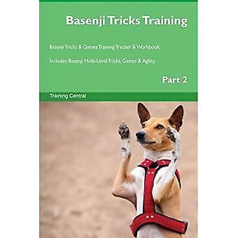 Basenji Tricks Training Basenji Tricks & Games Training Tracker & Workbook. Includes : Basenji Multi-Level Tricks, Games & Agility. Part 2
