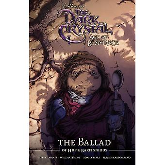 Jim Hensons The Dark Crystal Age of Resistance The Ballad of Hup  Barfinnious by Matthews & WillAddiss & JeffCesare & Adam