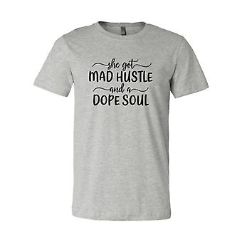 She Got Mad Hustle And A Dope Soul Shirt