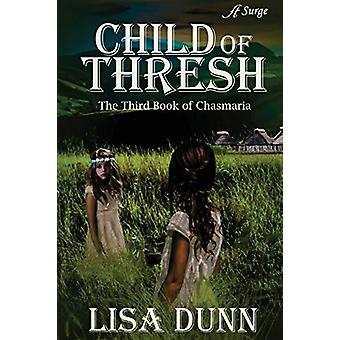Child of Thresh by Lisa Dunn - 9780997335897 Book
