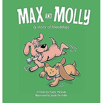 Max and Molly (a Story of Friendship) by Kathy Miranda - 978099703340