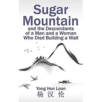 Sugar Mountain and the Descendants of a Man and a Woman Who Died Buil