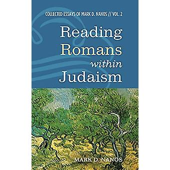 Reading Romans within Judaism by Mark D Nanos - 9781498242332 Book