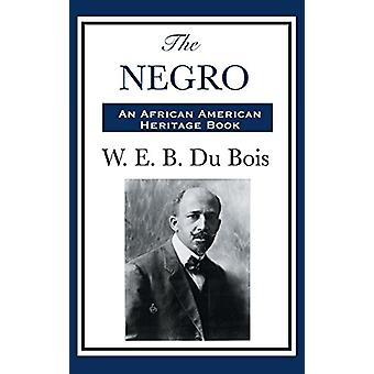 The Negro by William Edward Burghardt Du Bois - 9781515436195 Book