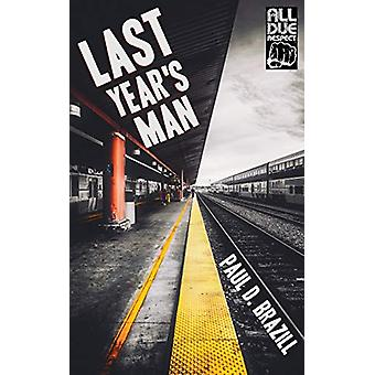 Last Year's Man by Paul D Brazill - 9781946502896 Book