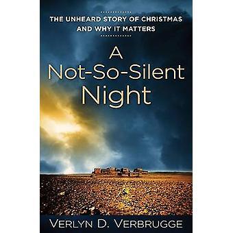 A NotSoSilent Night by Verlyn Verbrugge