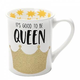 Our Name Is Mud Its Good To Queen Mug