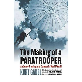 The Making of a Paratrooper by Kurt Gabel